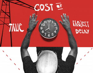 The True Cost of Project Delay in Construction and How to Avoid It